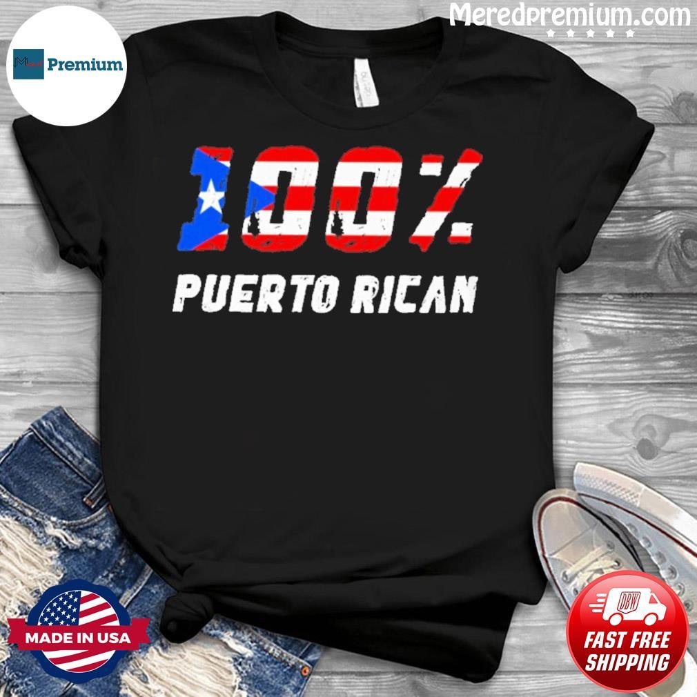 100 Percent Puerto Rican Flag Shirt