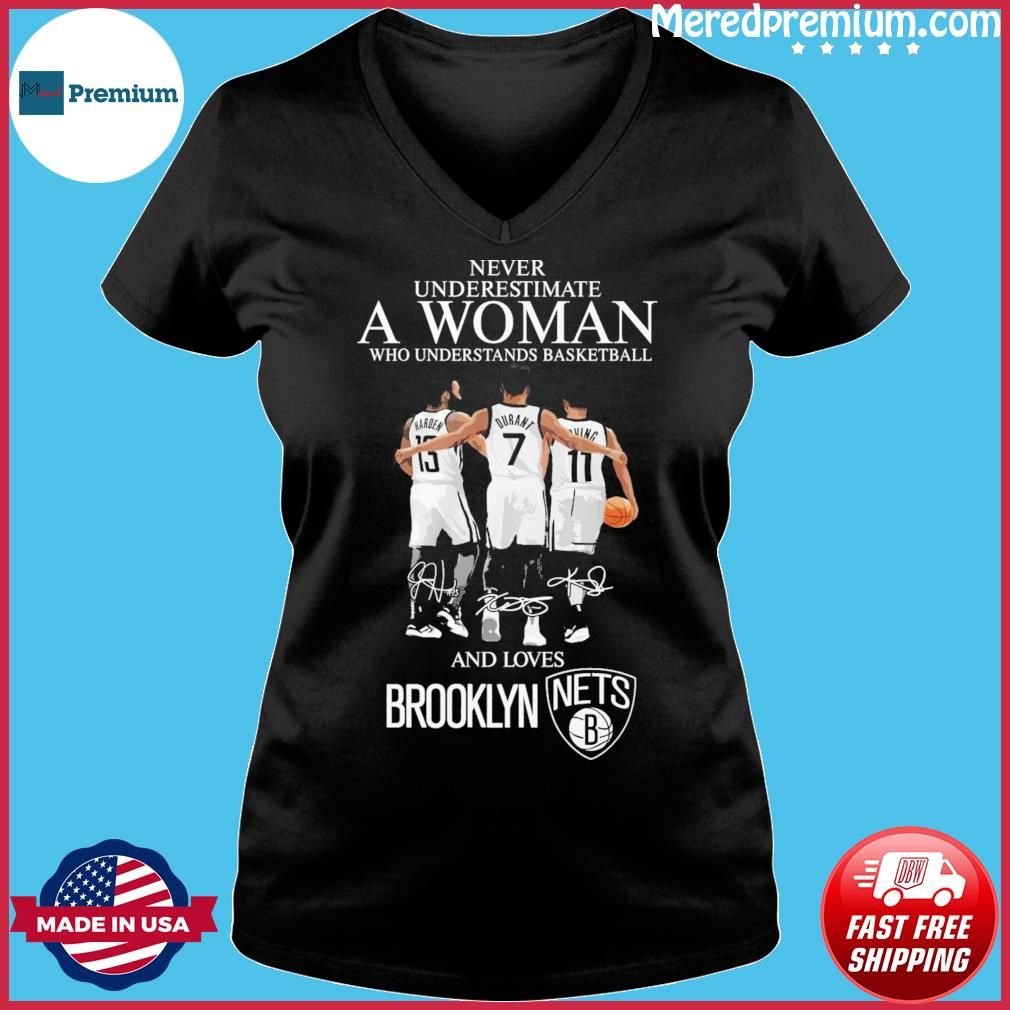 13 Harden 7 Durant And 11 Irving Never Underestimate A Woman And Loves Brooklyn Nets Signatures Shirt Ladies V-neck