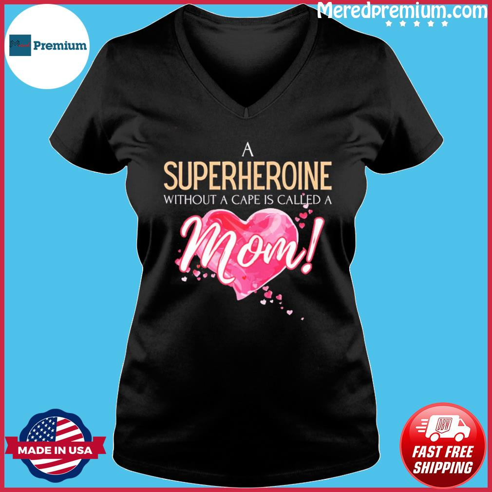 A superheroine without cape, Mother's Day 2021 saying T-Shirt Ladies V-neck