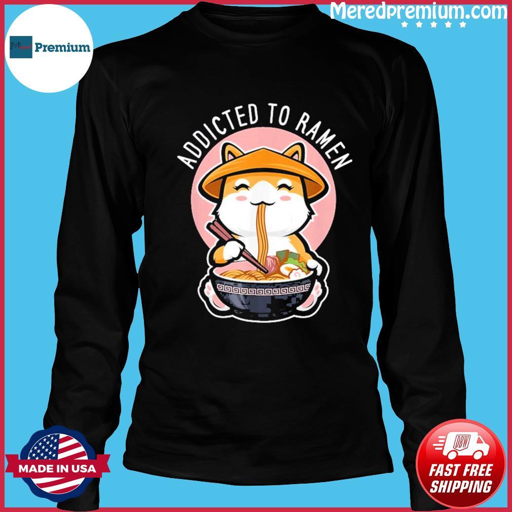 Addicted To Ramen Cat Shirt, Cute Kawaii Japanese Anime T-Shirt Long Sleeve