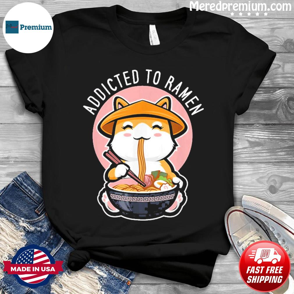 Addicted To Ramen Cat Shirt, Cute Kawaii Japanese Anime T-Shirt