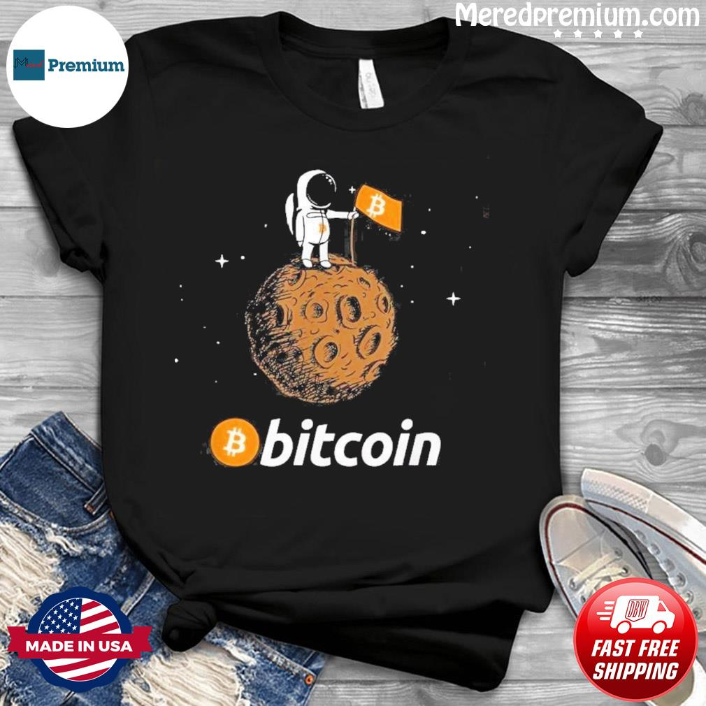 Bitcoin BTC Of Moon Shirt