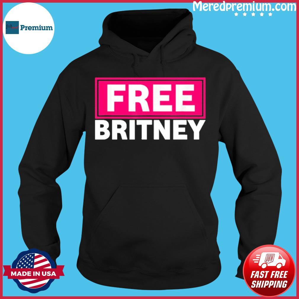 Buy Free Britney #FreeBritney Hashtag FreeBritney T-Shirt Hoodie