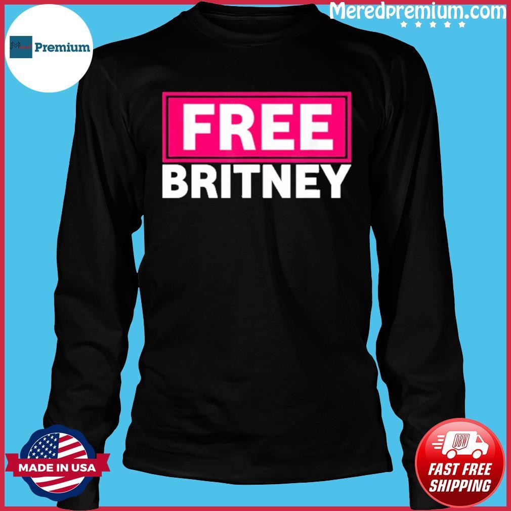 Buy Free Britney #FreeBritney Hashtag FreeBritney T-Shirt Long Sleeve
