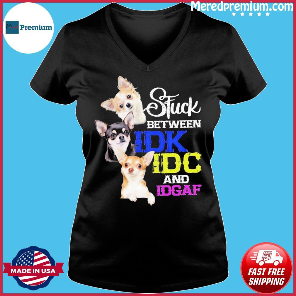 Chihuahua Idk Idc And Idgaf Shirt Ladies V-neck