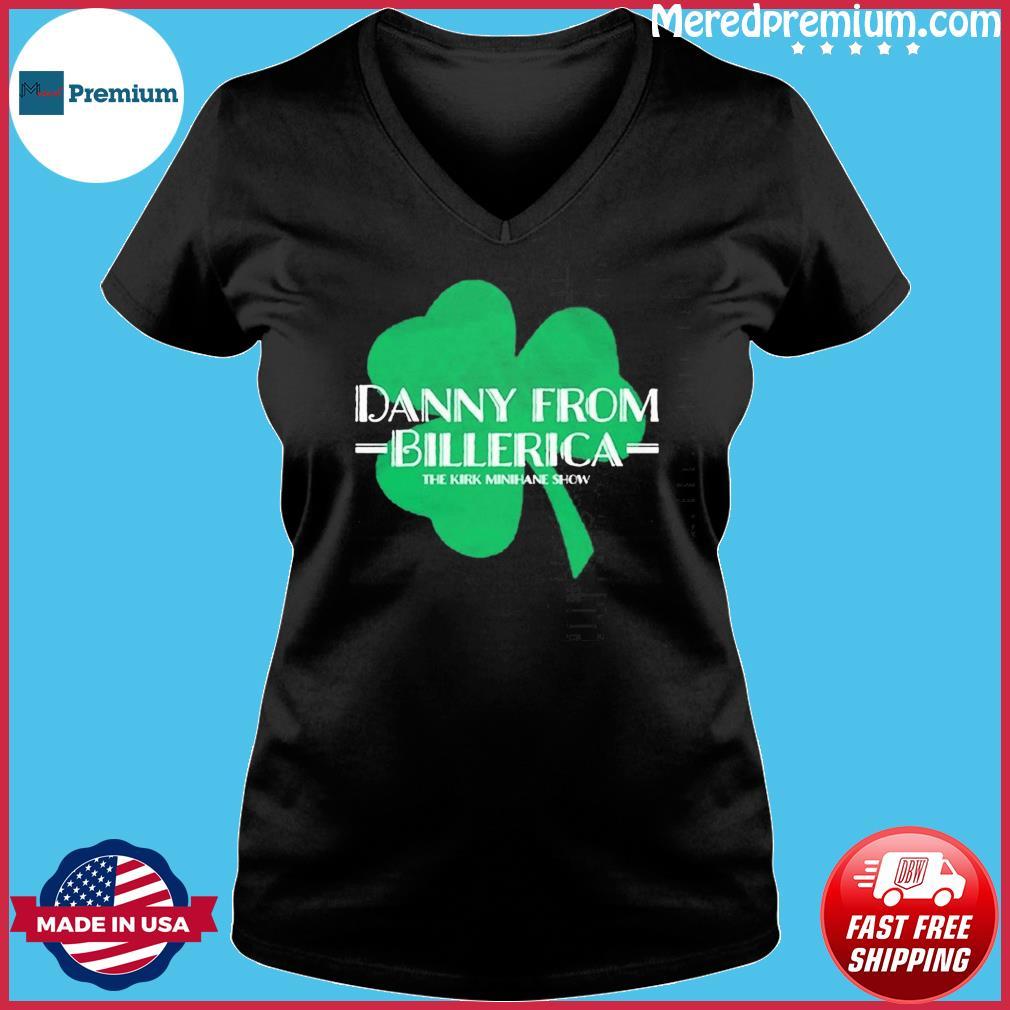 Danny From Billerica The Kirk Minihane Show T-s Ladies V-neck