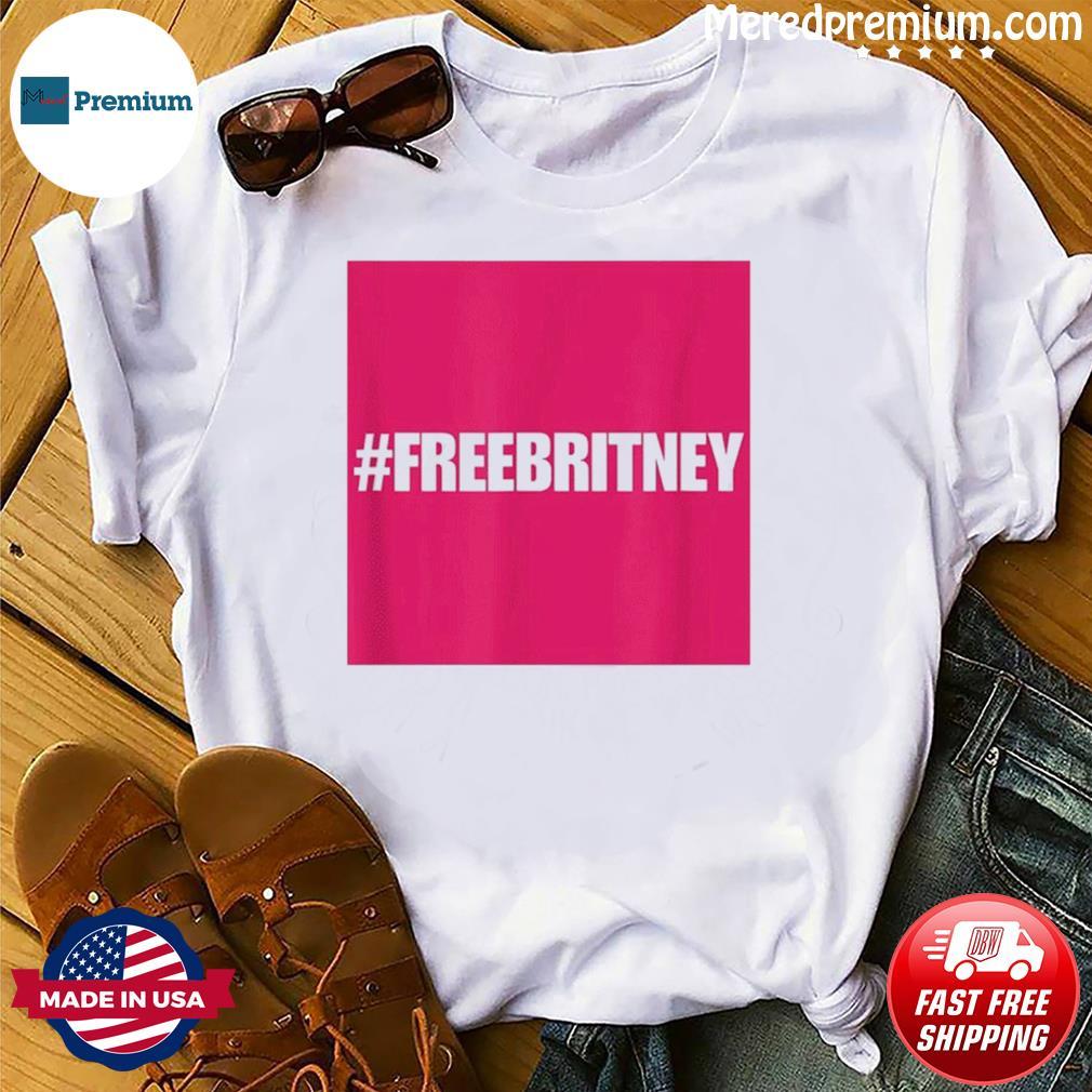 Free Britney #FreeBritney Hashtag FreeBritney T-Shirt