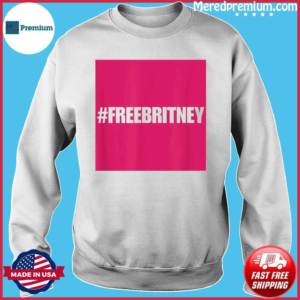 Free Britney #FreeBritney Hashtag FreeBritney T-Shirt Sweater