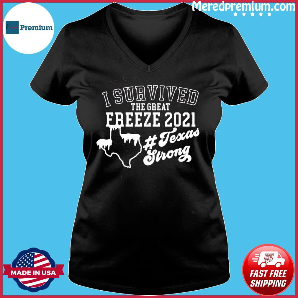 I survived Texas 21 Snow Strong Texas great freeze of 2021 T-Shirt Ladies V-neck