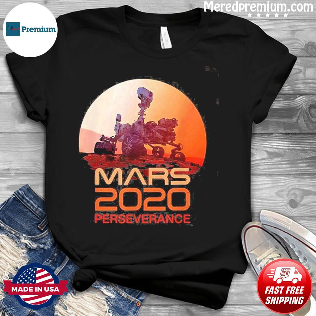 Mars Perseverance Rover Mission 2020 Shirt