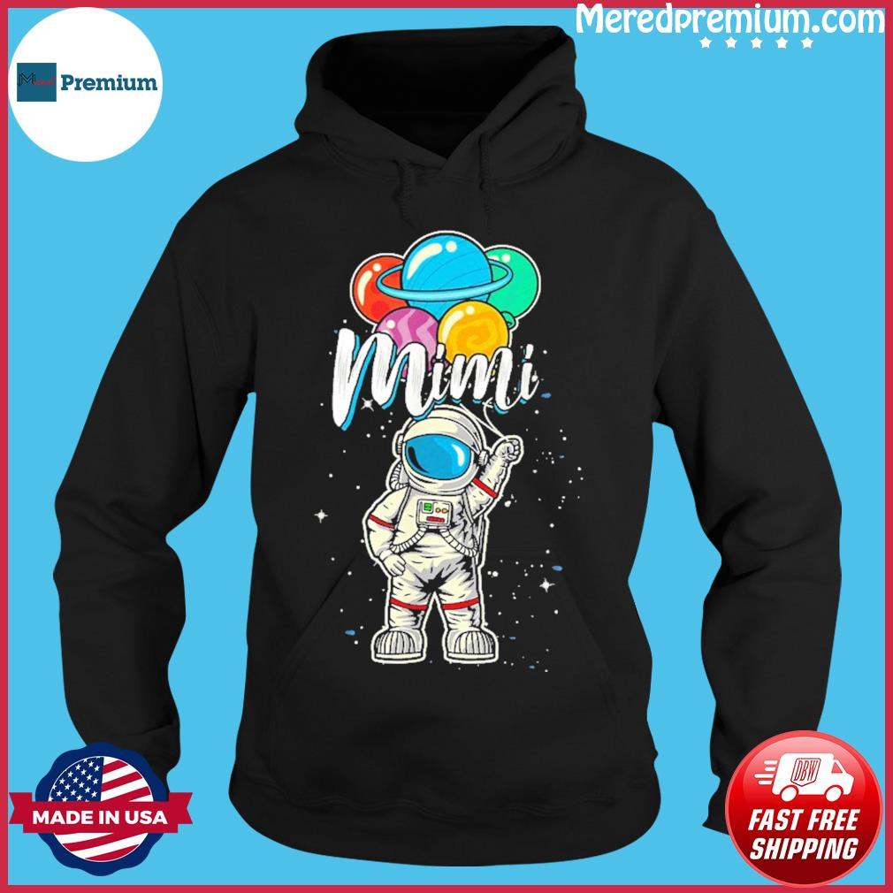 Mimi Birthday 2021 T-Shirt – Mimi Astronaut in Space Lover T-Shirt Hoodie