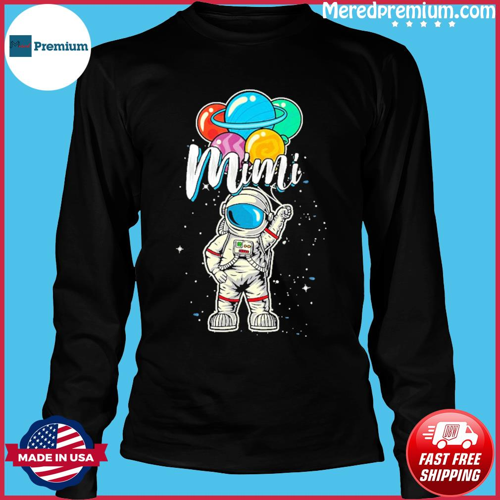 Mimi Birthday 2021 T-Shirt – Mimi Astronaut in Space Lover T-Shirt Long Sleeve