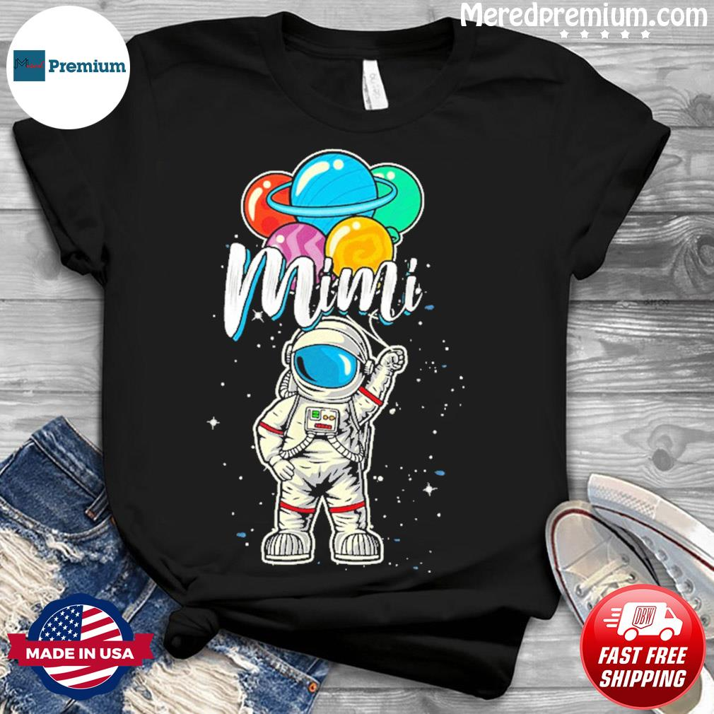 Mimi Birthday 2021 T-Shirt – Mimi Astronaut in Space Lover T-Shirt
