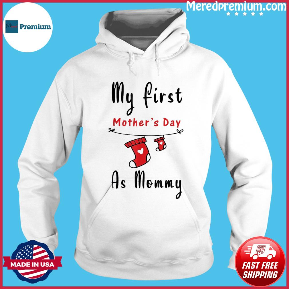 My First Mother's Day As Mommy Shirt New Mom T-s Hoodie