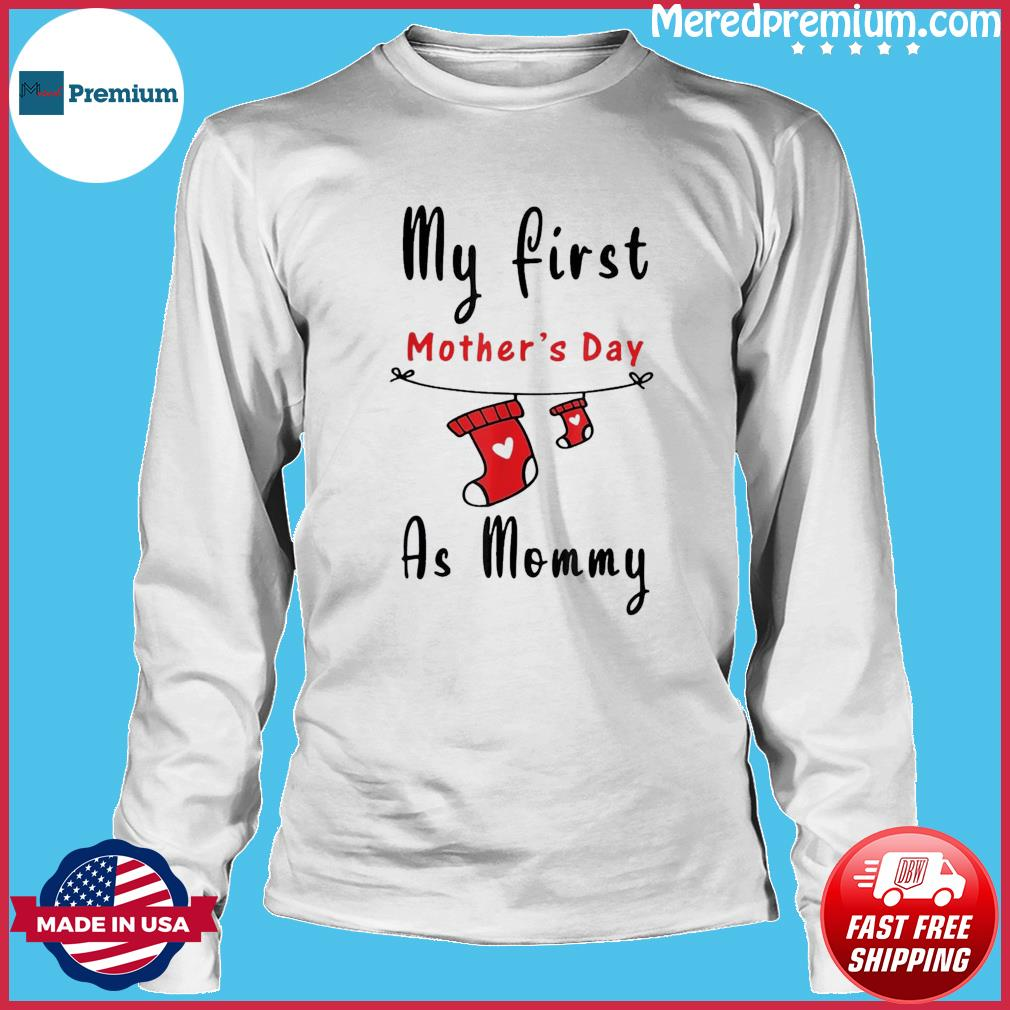 My First Mother's Day As Mommy Shirt New Mom T-s Long Sleeve