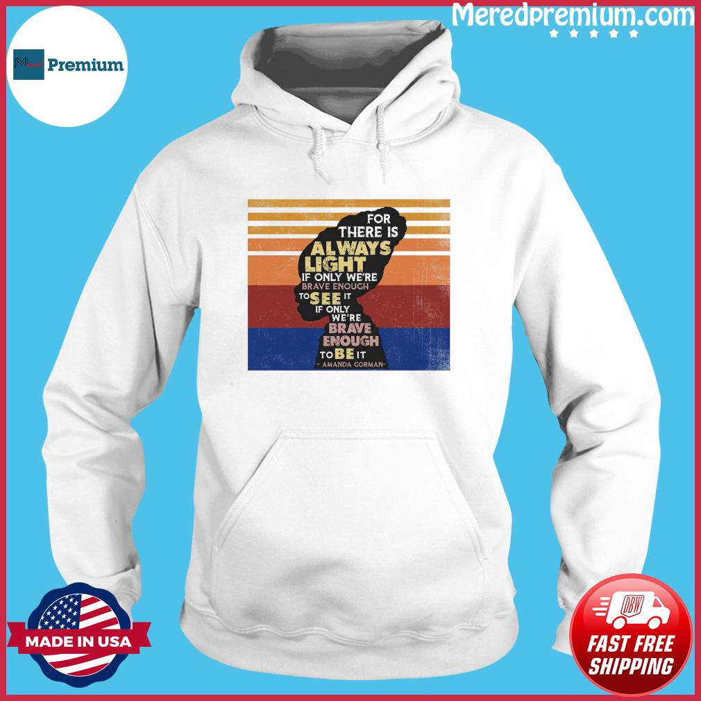 Official If Only We're Brave Enough To Be It By Amanda Gorman Vintage Shirt Hoodie
