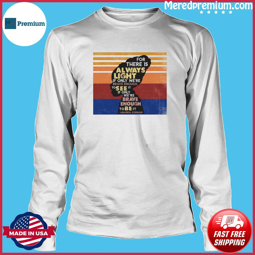 Official If Only We're Brave Enough To Be It By Amanda Gorman Vintage Shirt Long Sleeve