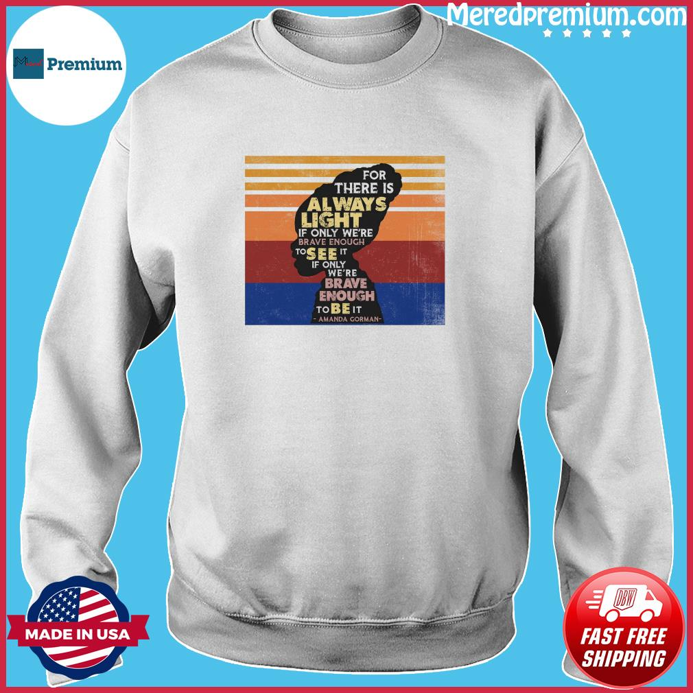 Official If Only We're Brave Enough To Be It By Amanda Gorman Vintage Shirt Sweater