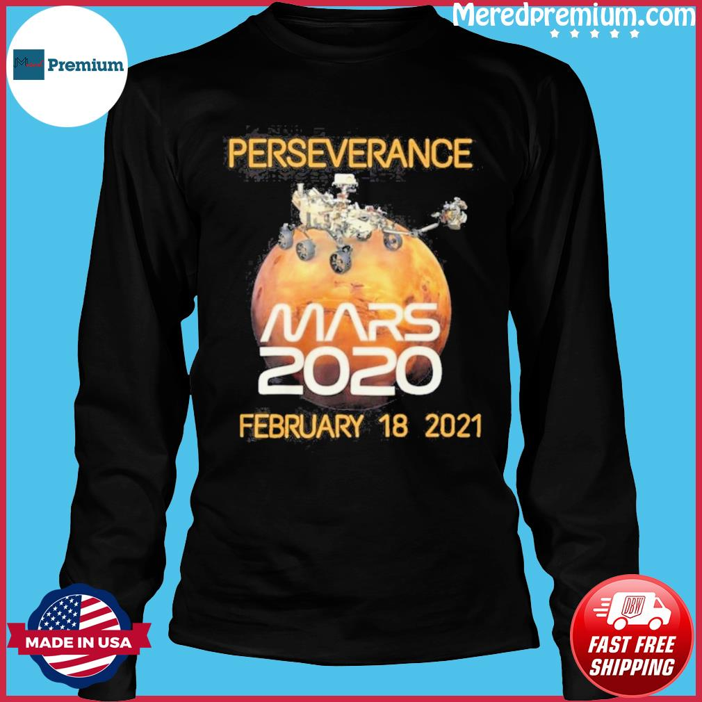 Official NASA Perseverance Mars 2020 February 18 2021 Shirt Long Sleeve