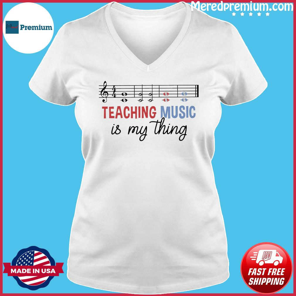 Official Teaching Music Is My Thing Shirt Ladies V-neck