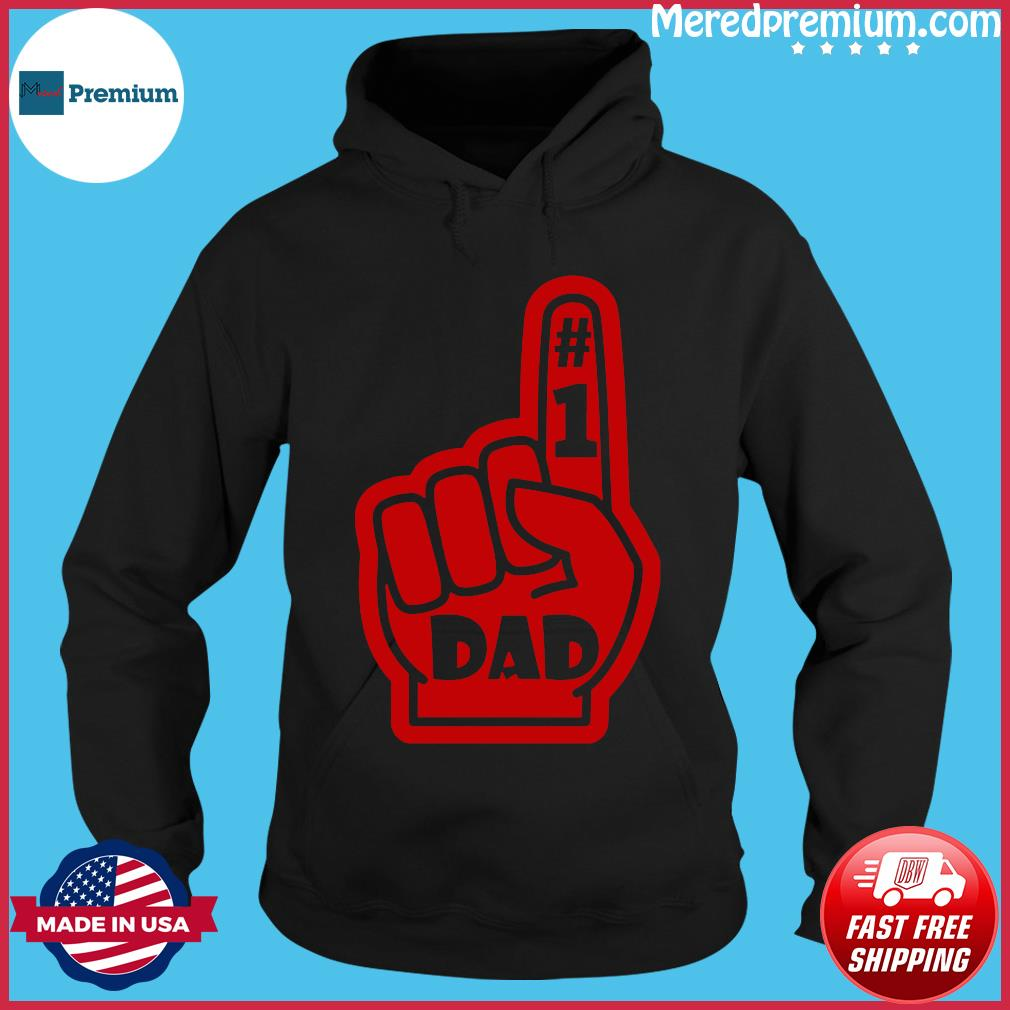 #1 Dad Number One Father's Day Shirt Hoodie