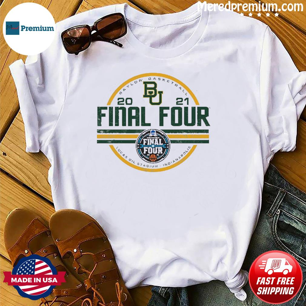 Baylor Bears BU With Baylor Basketball 2021 Final Four Shirt