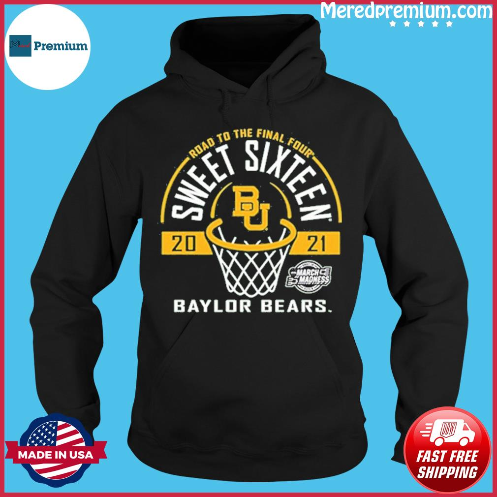 Baylor Bears Green Road To The Final Four 2021 Sweet Sixteen Shirt Hoodie