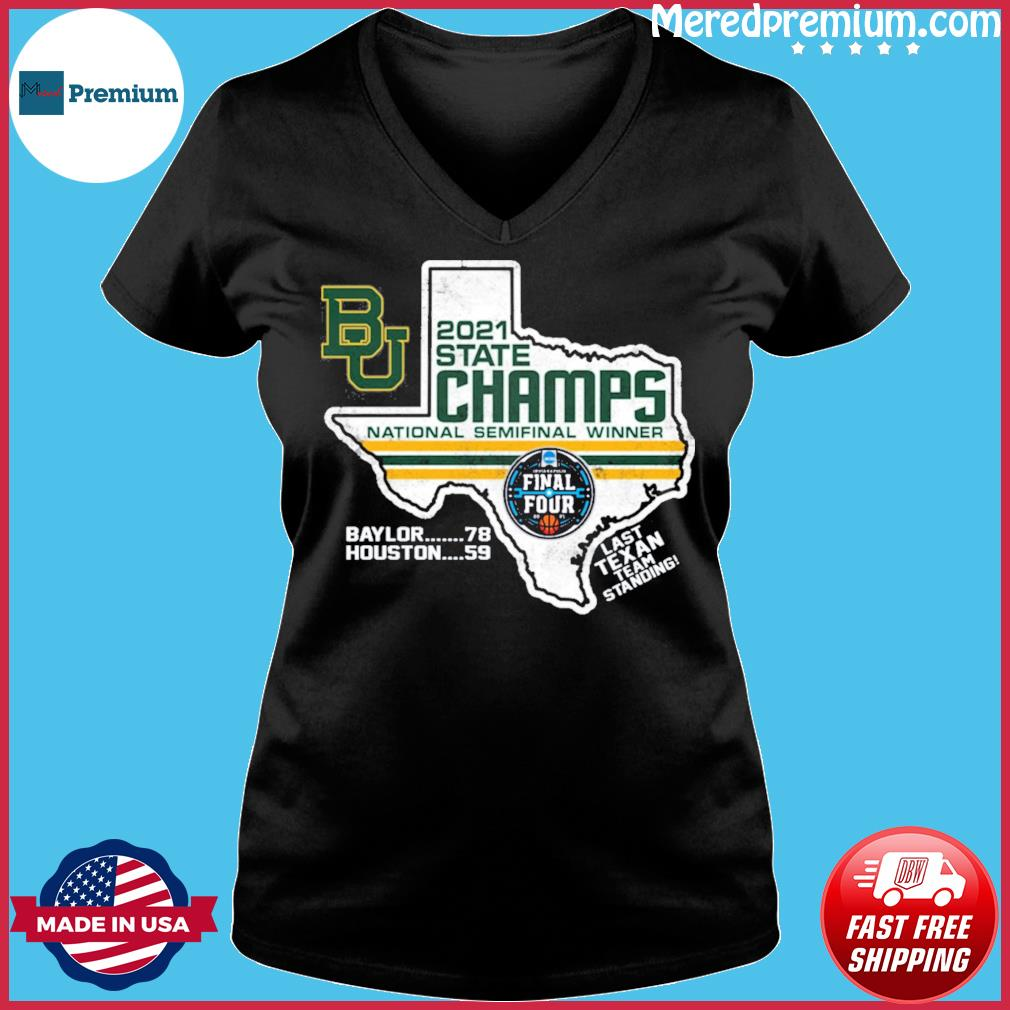 Official BU Baylor Bears 2021 State Champs National Semifinal Winner Final Four Last Texan Team Standing Shirt Ladies V-neck