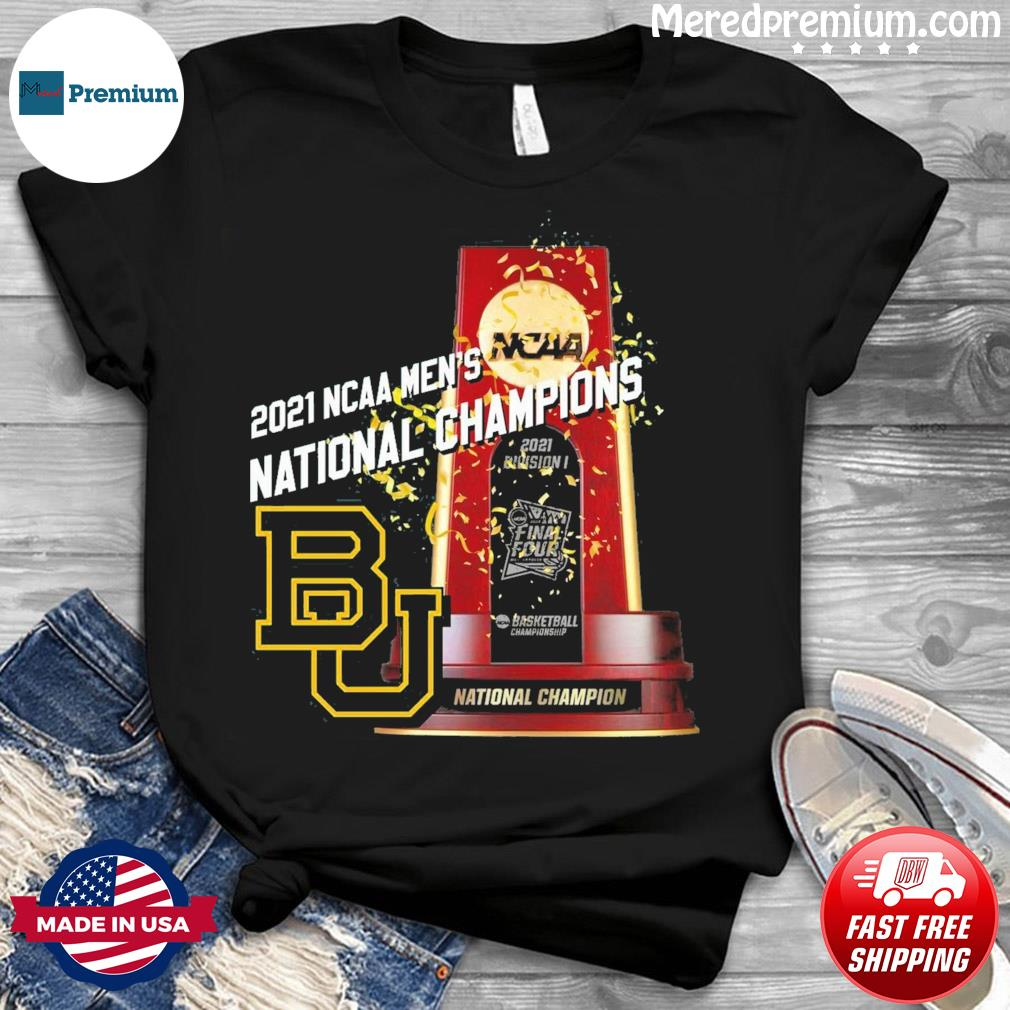 Official BU Baylor Bears Winner 2021 NCAA Men's Basketball National Champions Shirt