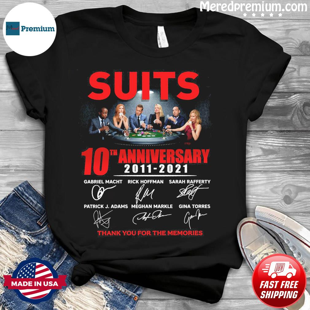 The Suits 10th Anniversary 2011 2021 Signatures Thank You For The Memories Shirt