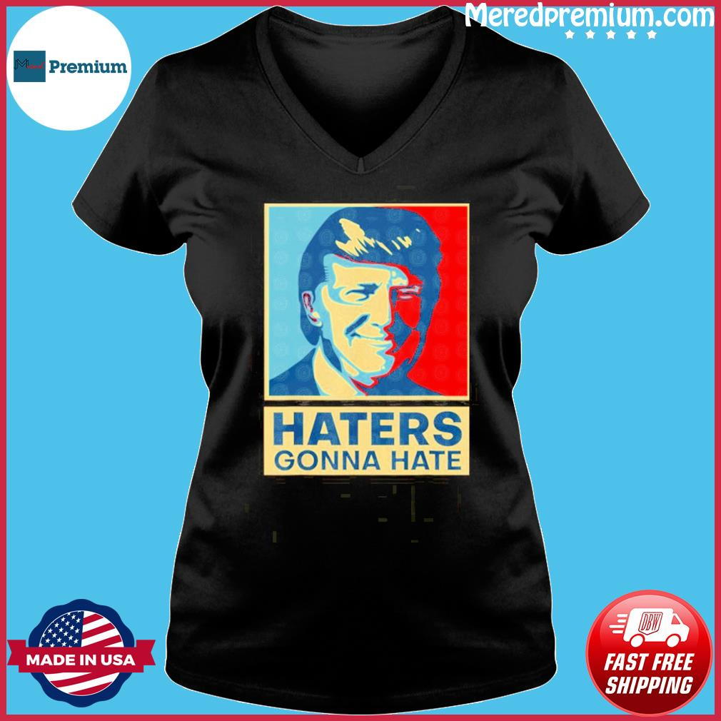 donald trump Haters Gonna Hate s Ladies V-neck
