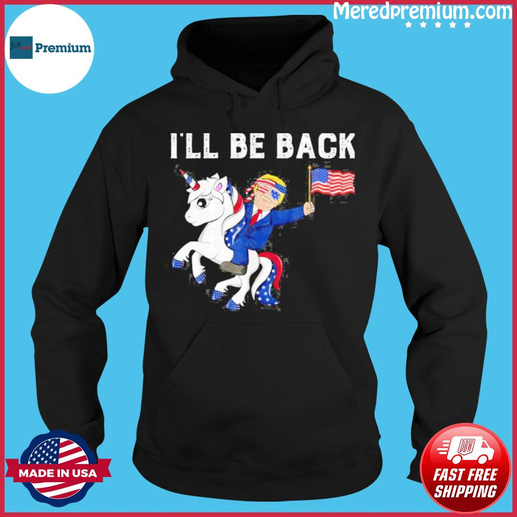 Donald trump hug american and unicorn i'll be back s Hoodie