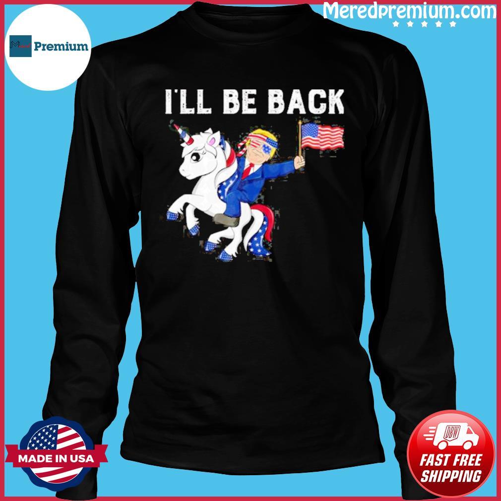Donald trump hug american and unicorn i'll be back s Long Sleeve