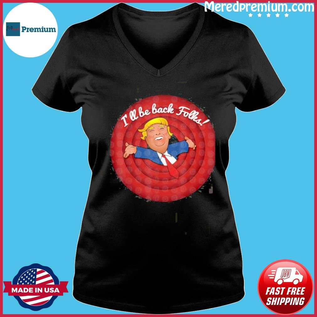 Donald trump i'll be back folks s Ladies V-neck