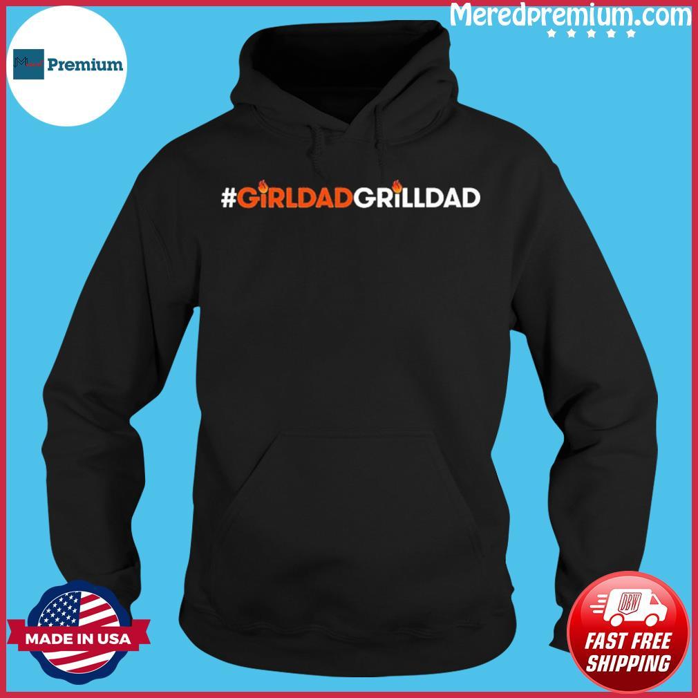 Girl Dad Grill Dad Shirt Hoodie