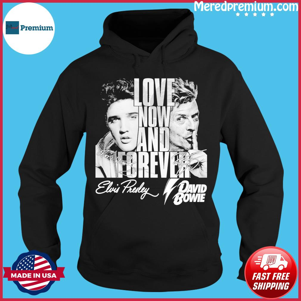 Official Elvis Presley And David Bowie Love Now And Forever Signatures Shirt Hoodie