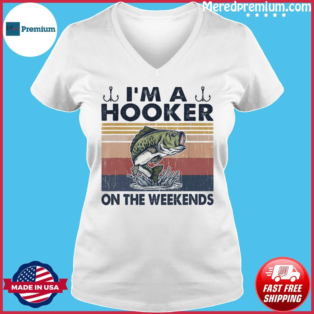Official Fishing I'm A Hooker On The Weekends Vintage Shirt Ladies V-neck