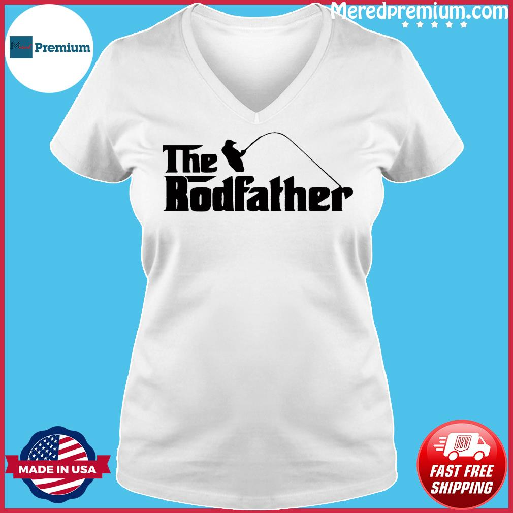 The Rodfather T-Shirt, Fathers Day Gift, New Dad Fishing Gift T-Shirt Ladies V-neck