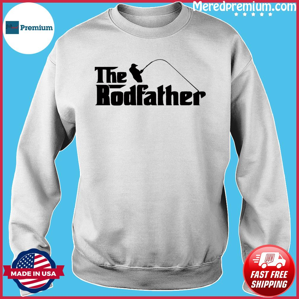 The Rodfather T-Shirt, Fathers Day Gift, New Dad Fishing Gift T-Shirt Sweater