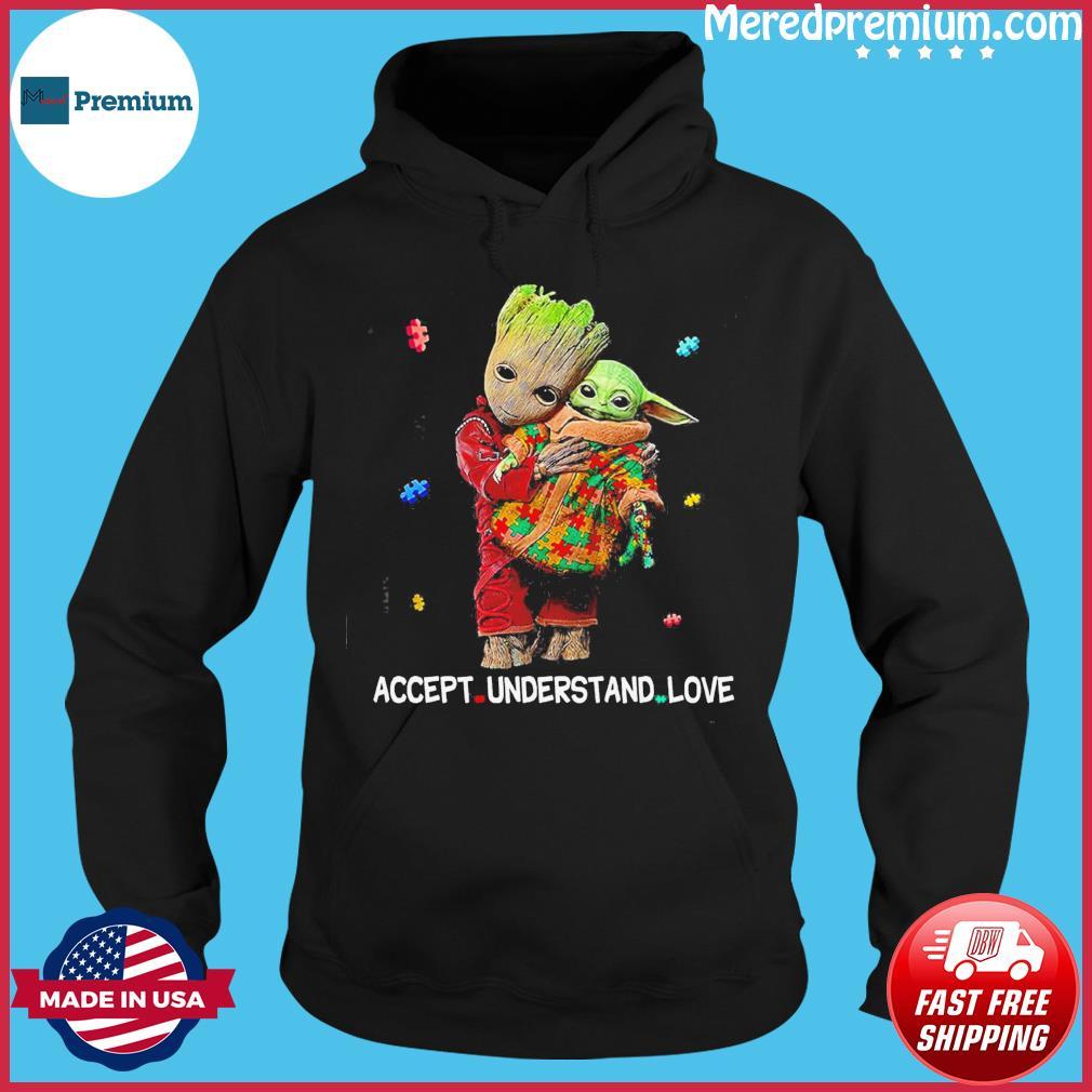 Baby Groot Hug Autism Star Wars Baby Yoda Accept Understand Love Shirt Hoodie