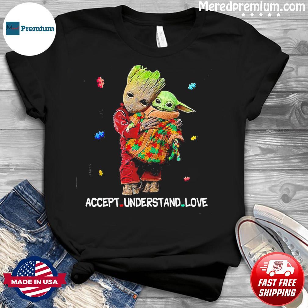 Baby Groot Hug Autism Star Wars Baby Yoda Accept Understand Love Shirt