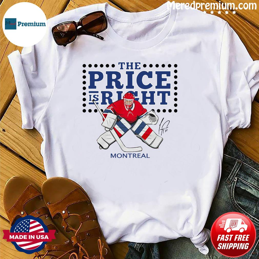 Official The Carey Price Is Right Carey Price Montreal Canada Hockey T-Shirt