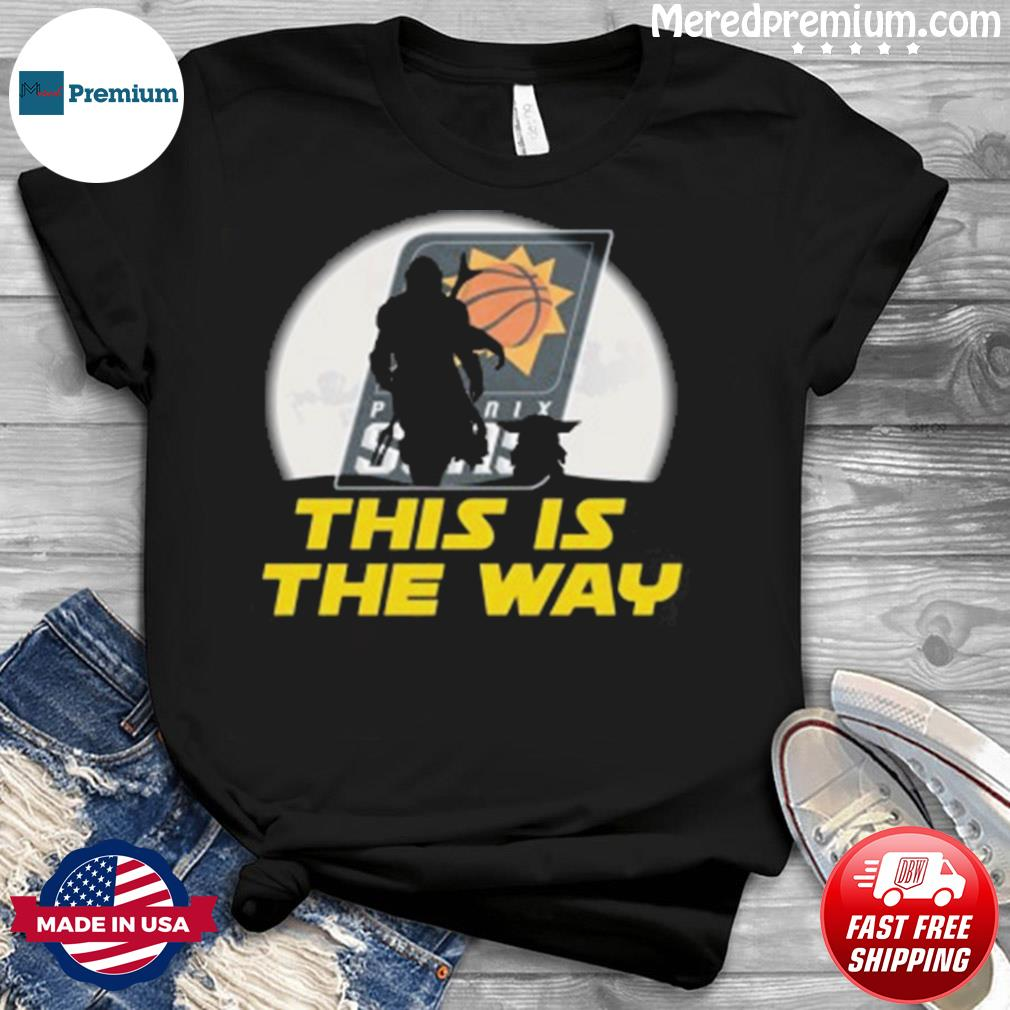 Phoenix Suns NBA Basketball Star Wars Yoda And Mandalorian This Is The Way shirt