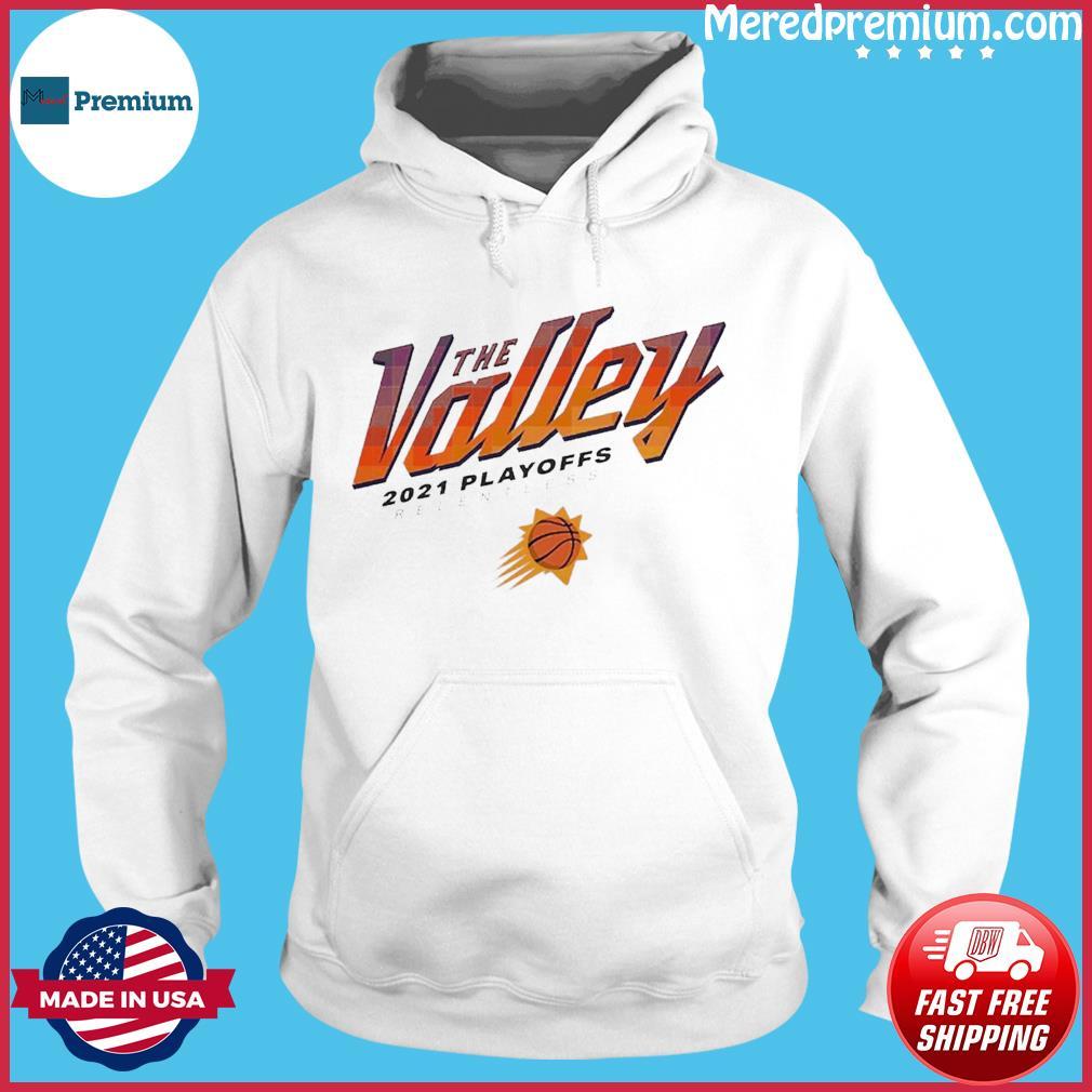 Phoenix Suns The Valley 2021 NBA Playoffs Relentless Shirt Hoodie