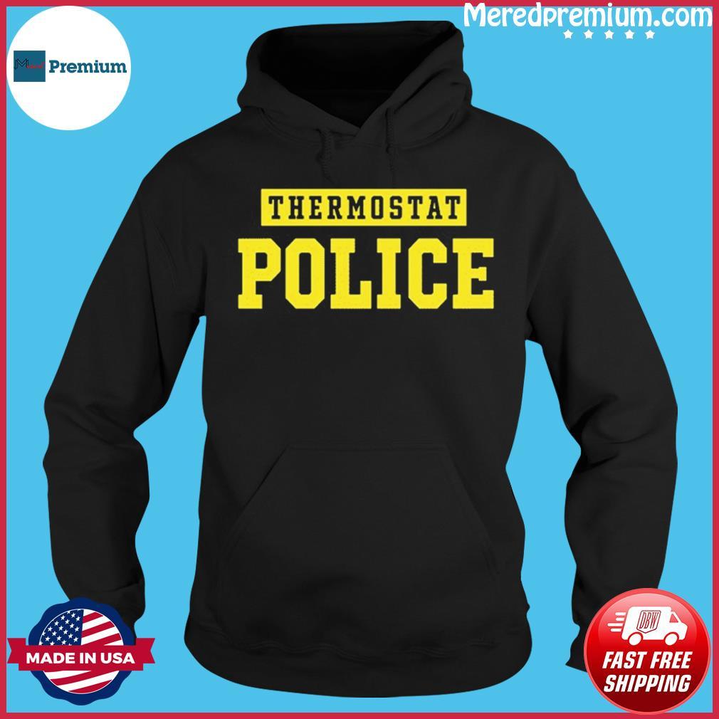 Thermostat Police TeeShirt Hoodie