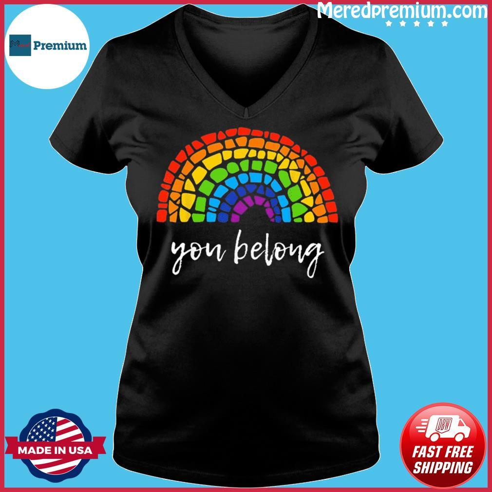 You Belong LGBTQ Rainbow Gay Pride Shirt Ladies V-neck