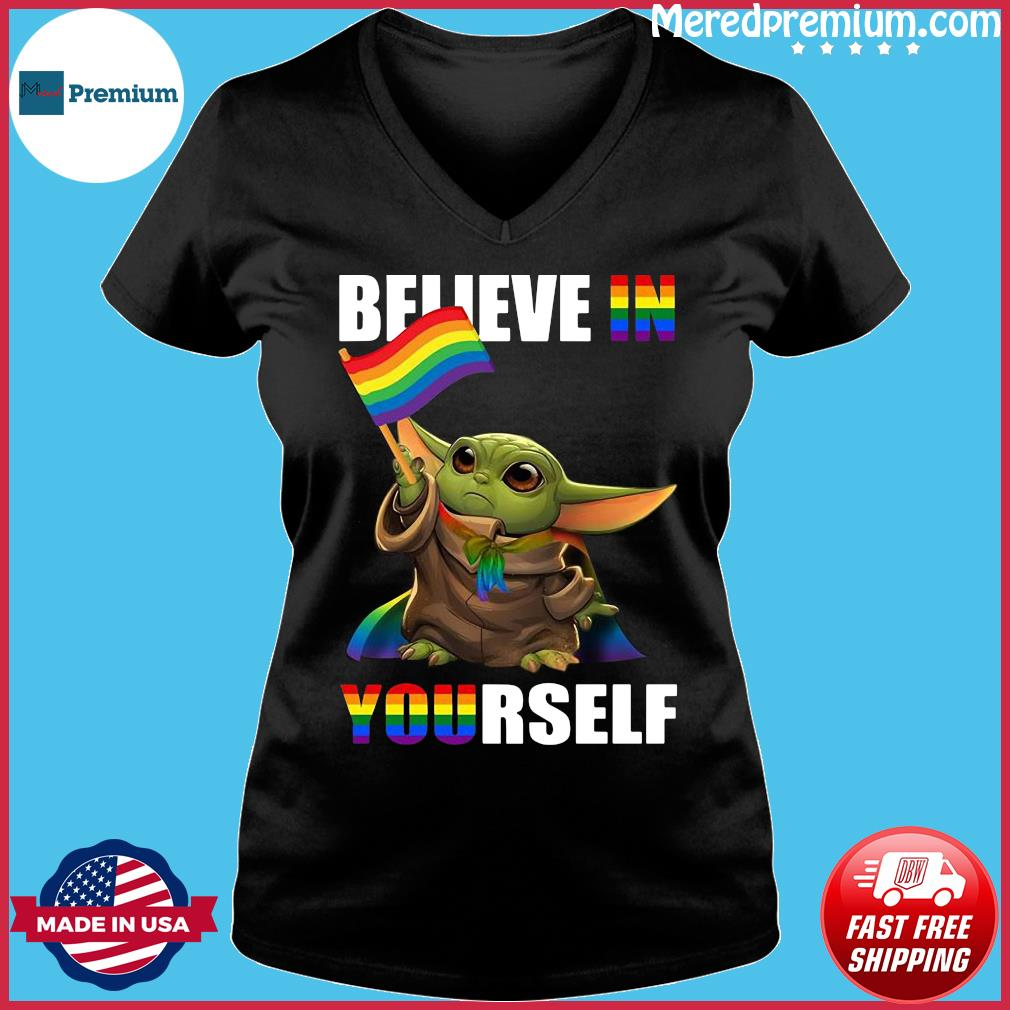 Lgbt Baby Yoda Believe In Yourself Shirt Ladies V-neck