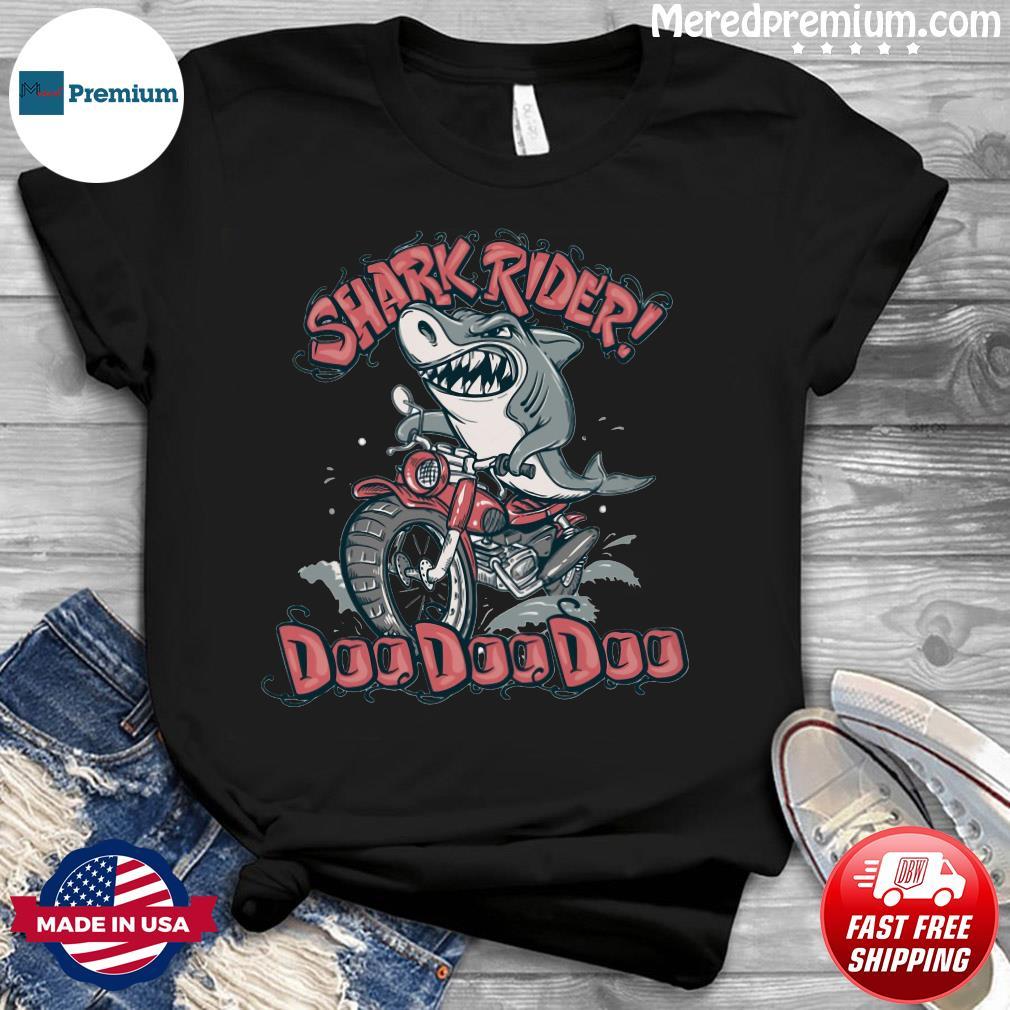Shark Rider Doo Doo Doo Shirt