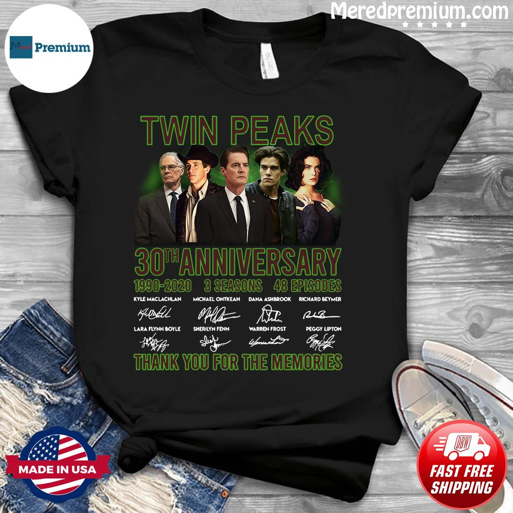 Twin Peaks 30th Anniversary 1990 2020 3 Seasons 48 Episodes Thank You For The Memories Signatures Shirt
