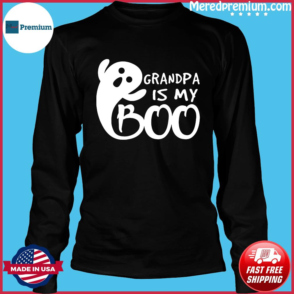 Grandpa Is My Boo Shirt Long Sleeve